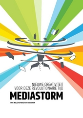 Mediastorm : nieuwe creativiteit voor deze revolutionaire tijd