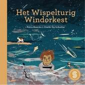 Het wispelturig windorkest / Petra Beeckx ; De vliegende soepkip / Atilla Erdem