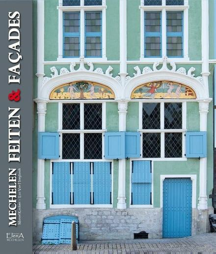 Mechelen : feiten & facades