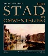 Een stad in omwenteling : een reis door Mechelen in de 'lange' negentiende eeuw 1789-1914