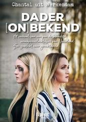Dader (on)bekend : het verhaal van een van de bekendste wraakpornoslachtoffers van Nederland : een zoektocht naar g...
