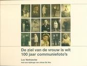 De ziel van de vrouw is wit : 100 jaar communiefoto's