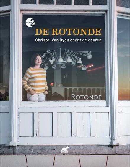 De Rotonde : Christel Van Dyck opent de deuren