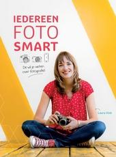 Iedereen FotoSMART : dit wil je weten over fotografie!
