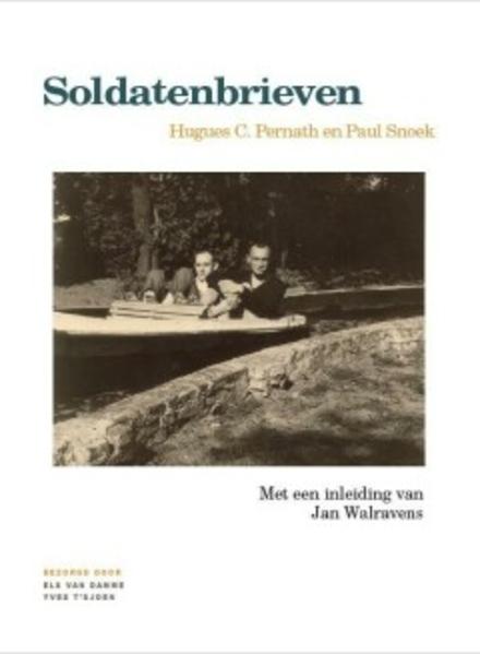 Hugues C. Pernath en Paul Snoek : soldatenbrieven