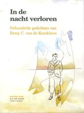 In de nacht verloren : gebundelde gedichten van Remy C. van de Kerckhove