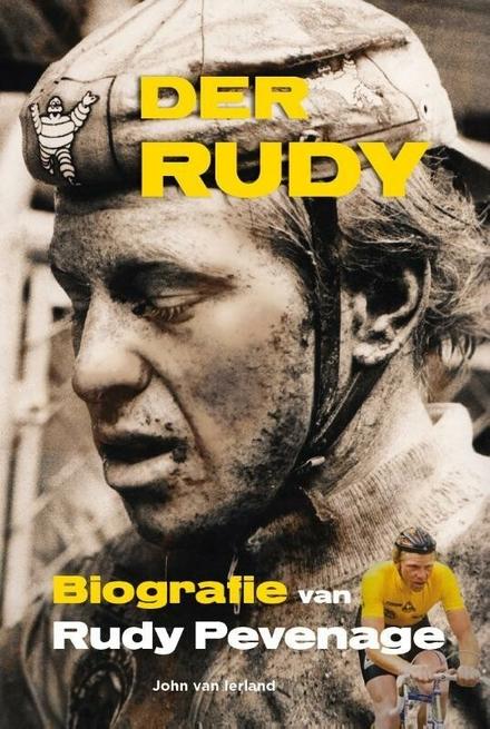 Der Rudy : biografie van Rudy Pevenage