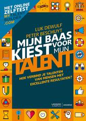 Mijn baas kiest voor mijn talent : hoe verbind je talenten van mensen met excellente resultaten?