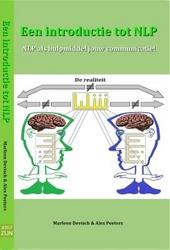 Een introductie tot NLPTM : NLPTM als hulpmiddel jouw communicatie!