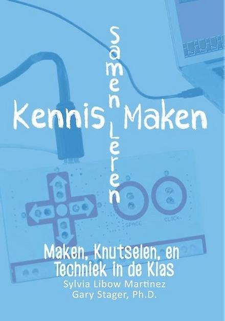 Kennis Maken Samen Leren : maken, knutselen en techniek in de klas