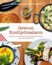 Gewoon koolhydraatarm : meer dan 100 gezonde koolhydraatarme recepten, inclusief weekmenu's
