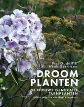 Droomplanten : de nieuwe generatie tuinplanten