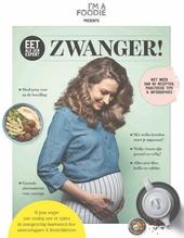 Eet als een expert : zwanger! : al jouw vragen over voeding voor én tijdens de zwangerschap beantwoord door wetens...