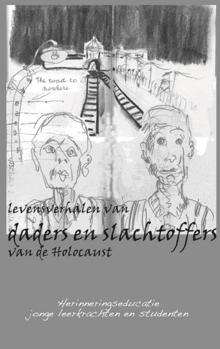 Levensverhalen van daders en slachtoffers van de Holocaust : herinneringseducatie