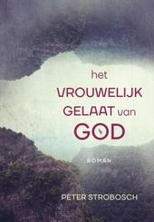 Het vrouwelijk gelaat van God : roman