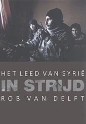 In strijd : het leed van Syrië