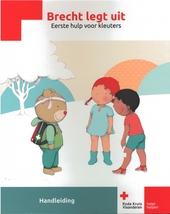 Beer Brecht legt uit : eerste hulp bij kinderen