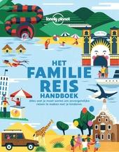 Het familie reis handboek : alles wat je moet weten om onvergetelijke reizen te maken met je kinderen