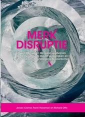 Merkdisruptie : over 100 merken die gaan verdwijnen, de 15 megatrends die dit veroorzaken en 1 strategie om de onde...
