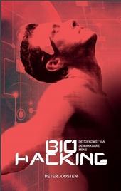 Biohacking : de toekomst van de maakbare mens