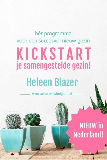 Kickstart je samengestelde gezin! : het programma voor je nieuwe gezin