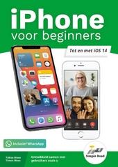 iPhone voor beginners : tot en met iOS 14