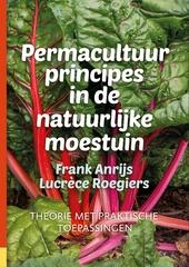 Permacultuurprincipes in de natuurlijke moestuin : theorie met praktische toepassingen