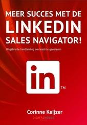 Meer succes met de LinkedIn Sales Navigator! : uitgebreide handleiding om leads te genereren