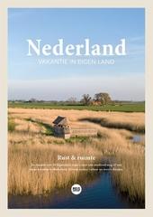 Nederland : vakantie in eigen land : rust & ruimte