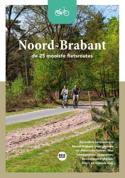 Noord-Brabant : de 25 mooiste fietsroutes