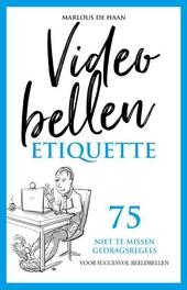 Videobellen etiquette : 75 niet te missen gedragsregels voor succesvol beeldbellen