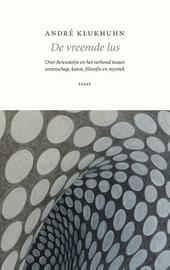 De vreemde lus : over bewustzijn en het verbond tussen wetenschap, kunst, filosofie en mystiek : essay