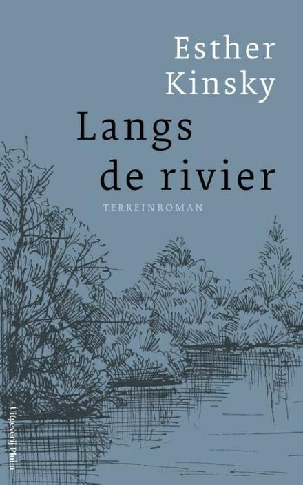 Langs de rivier : terreinroman