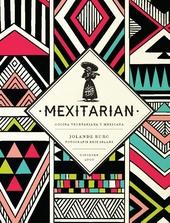 Mexitarian : vegetarische recepten uit Mexico