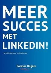 Meer succes met LinkedIn! : handleiding voor professionals