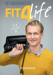 Fit4Life het doktersrecept : fit in 4 weken