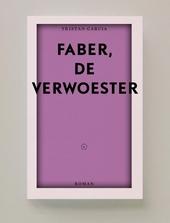 Faber, de verwoester