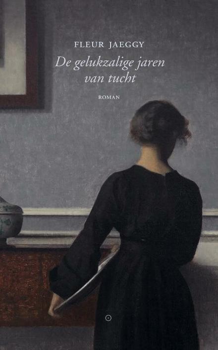 De gelukzalige jaren van tucht : roman
