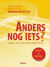 Anders nog iets? : liedjes voor wie Nederlands leert