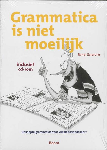 Grammatica is niet moeilijk : beknopte grammatica voor wie Nederlands leert