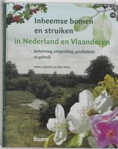 Inheemse bomen en struiken in Nederland en Vlaanderen : herkenning, verspreiding, geschiedenis en gebruik