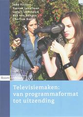 Televisiemaken : van programmaformat tot uitzending