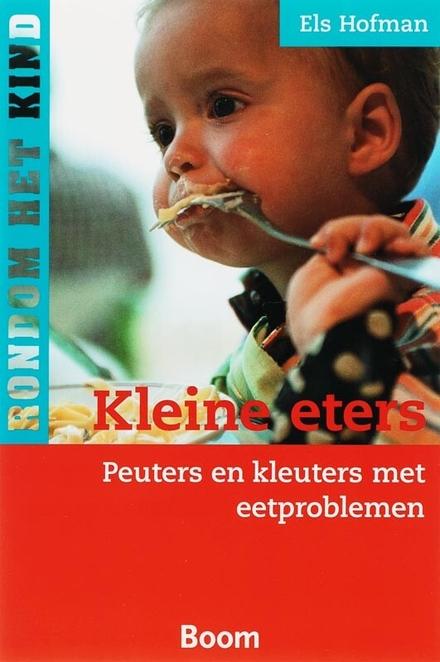 Kleine eters : peuters en kleuters met eetproblemen