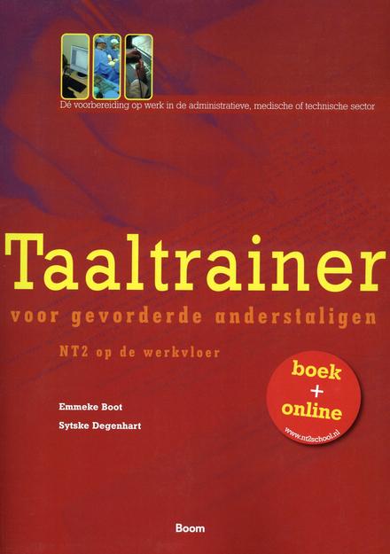 Taaltrainer voor gevorderde anderstaligen : NT2 op de werkvloer