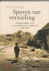 Sporen van vernieling : oorlogsschade, roof en rechtsherstel in Indonesië 1940-1957