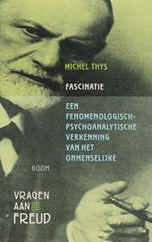 Fascinatie : een fenomenologisch-psychoanalytische verkenning van het onmenselijke