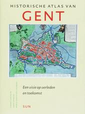 Historische atlas van Gent : een visie op verleden en toekomst