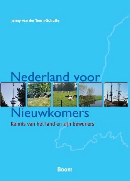 Nederland voor nieuwkomers : kennis van het land en zijn bewoners
