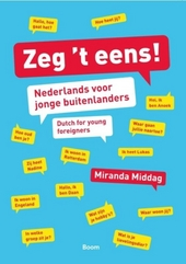 Zeg 't eens! : Nederlands voor jonge buitenlanders