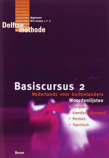 Basiscursus Nederlands voor buitenlanders : woordenlijsten: Hongaars, Koerdisch (Kumançi), Perzisch en Tsjechisch